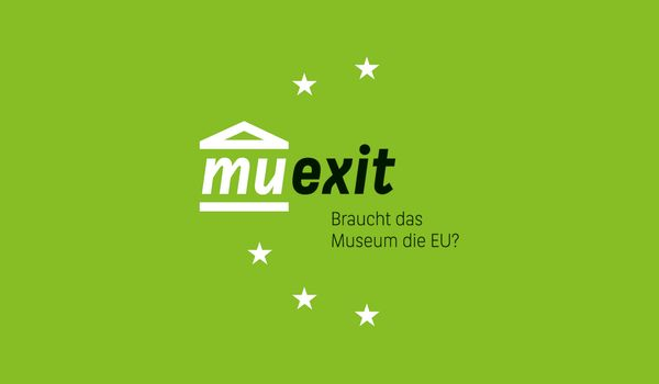 MUEXIT: Braucht das Museum die EU?