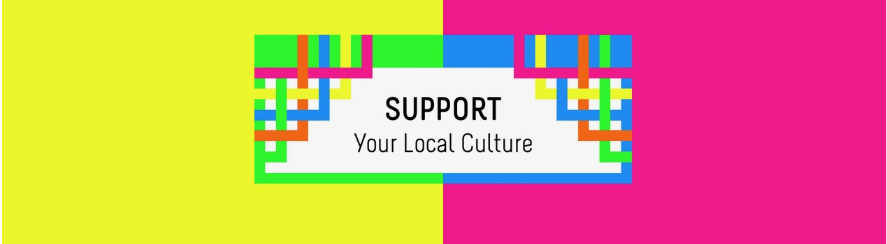Support Your Local Culture